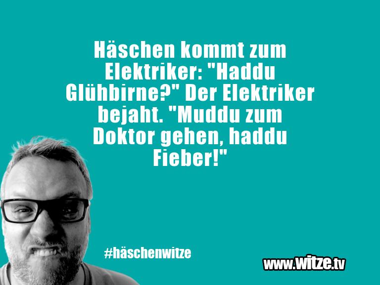 """Muttis Witze… Häschen kommt zum Elektriker: """"Haddu Glühbirne?"""" D…"""