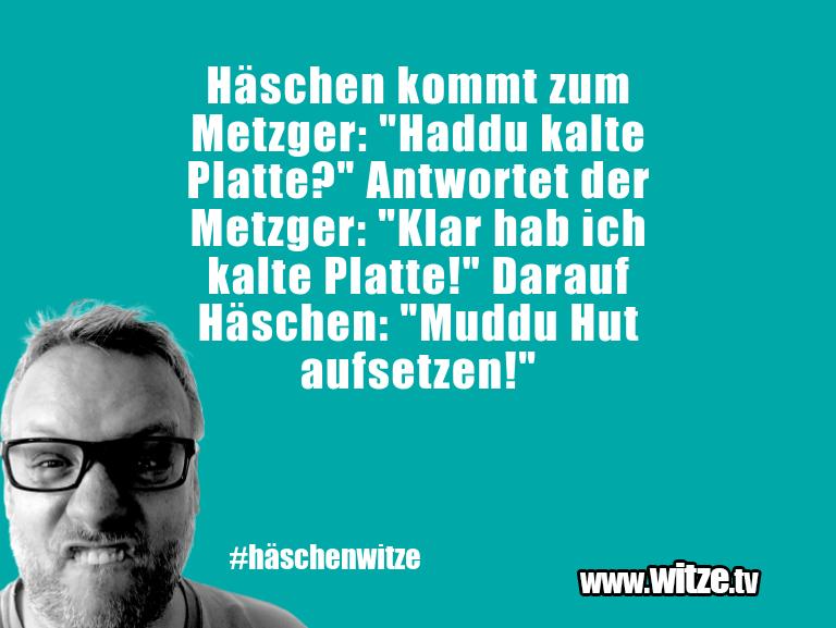 """Nur Unsinn… Häschen kommt zum Metzger: """"Haddu kalte Platte?"""" A…"""