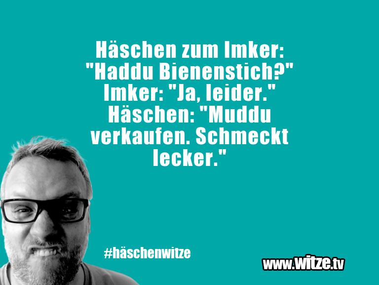 """Erfindergeist oder doch nur Scharbernack...Häschen zum Imker: """"Haddu Bienenstich?"""" Imker: """"Ja…"""