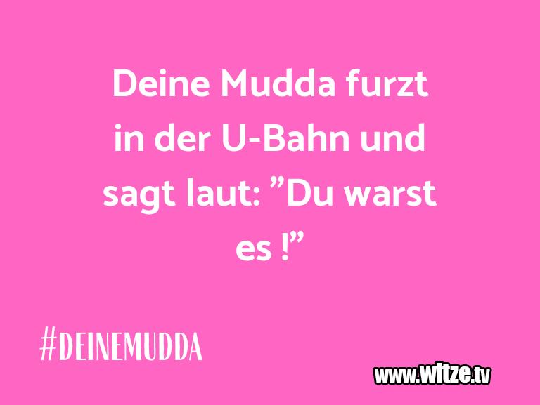 """MuttisWitze…DeineMuddafurztinderU Bahnundsagtlaut:""""Du…"""