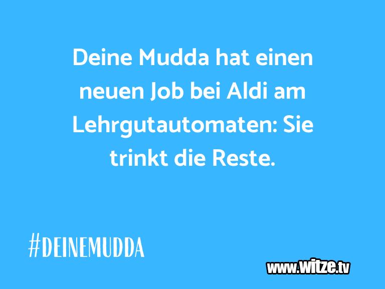 Mehr Schabernack über...Deine Mudda hat einen neuen Job bei Aldi am Lehrgu…