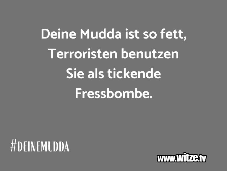 Muttis Witze… Deine Mudda ist so fett, Terroristen benutzen Sie …