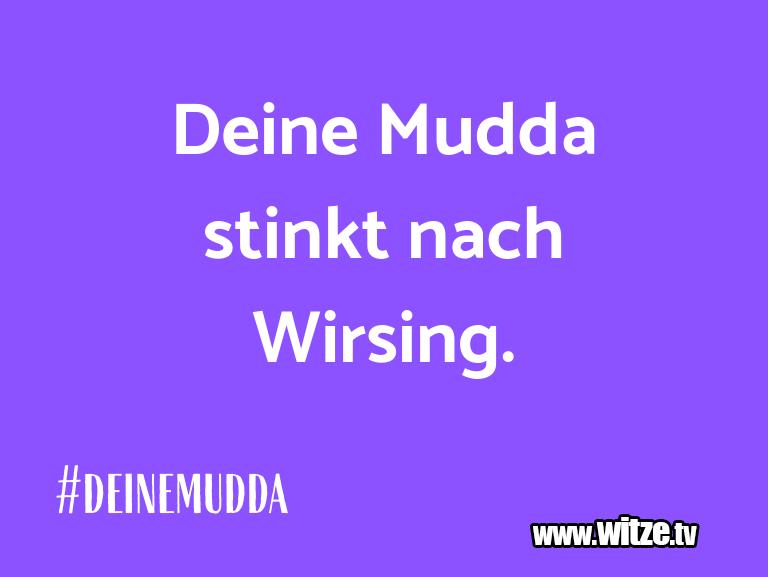 Witz über… Deine Mudda stinkt nach Wirsing.…