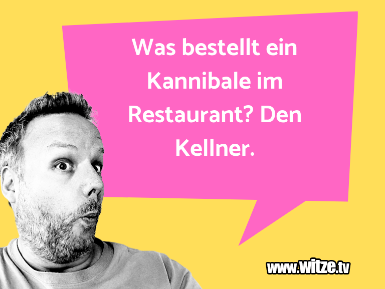 Hammer Joke... Was bestellt ein Kannibale im Restaurant? Den Kell…