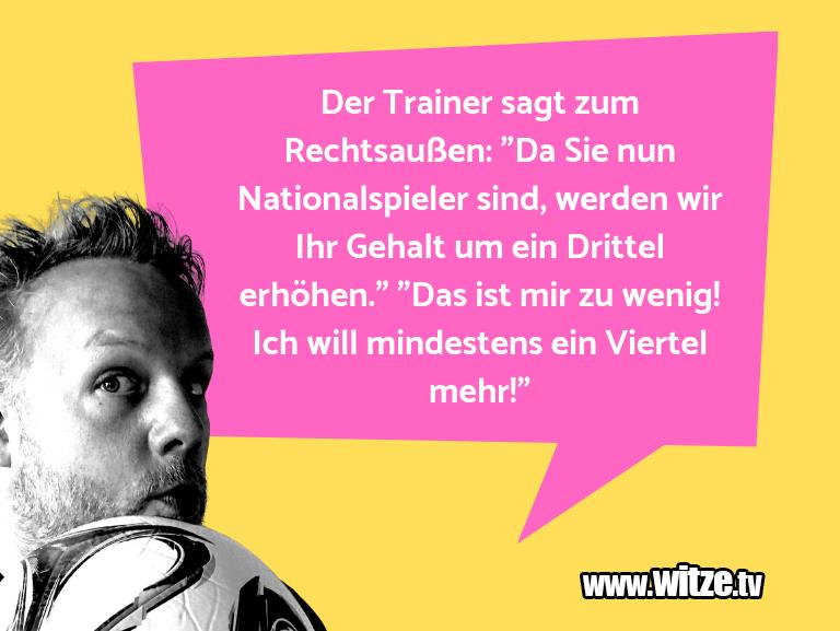"""Kracher vom Schöpfer… Der Trainer sagt zum Rechtsaußen: """"Da Sie nun Nati…"""