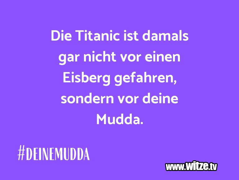 Hammer Gag… Die Titanic ist damals gar nicht vor einen Eisberg…