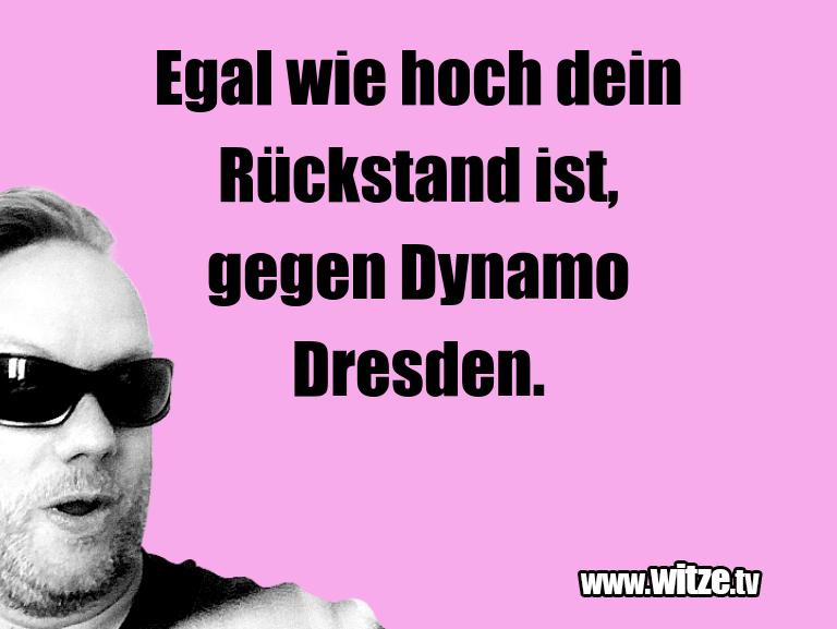 Leidenschaftlicher Humor... Egal wie hoch dein Rückstand ist, gegen Dynamo Dre…