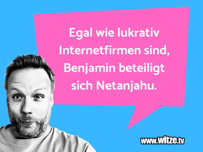 Nur Unsinn… Egal wie lukrativ Internetfirmen sind, Benjamin be…
