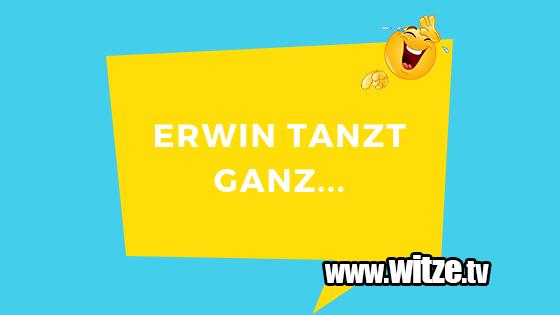 Erwin Tanzt Ganz Lustige Witze Coole Spruche Witze Tv