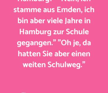 """""""Frau Fischer, stammen…"""