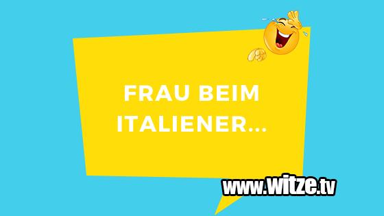 Frau Beim Italiener Lustige Witze Coole Sprüche Witzetv