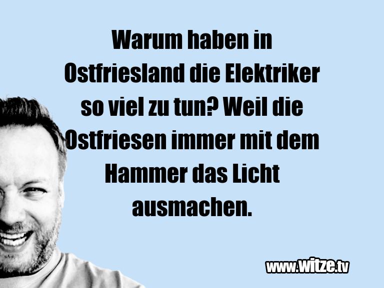 Kracher vom Schöpfer… Warum haben in Ostfriesland die Elektriker so viel…