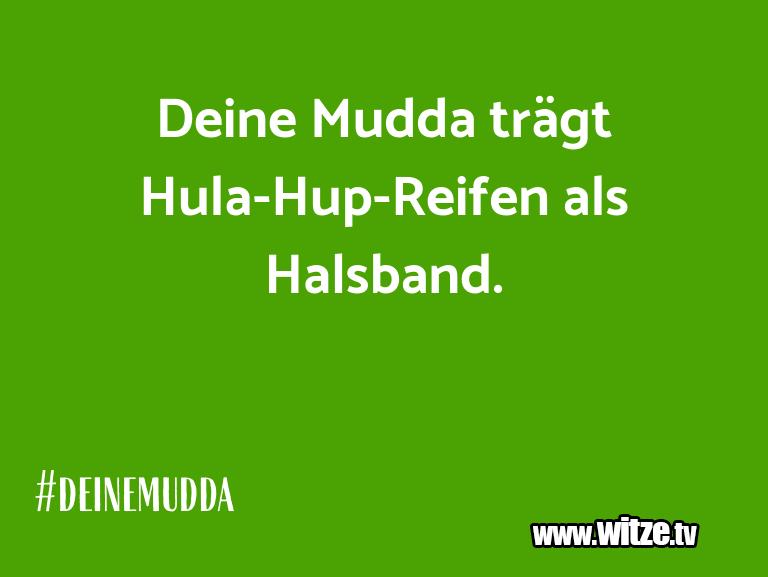 Geistesblitzzu…DeineMuddaträgtHula Hup ReifenalsHalsband.…