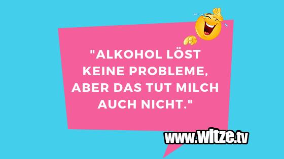 Alkohol Lost Keine Lustige Witze Coole Spruche Witze Tv
