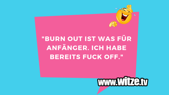 Burn Out Ist Lustige Witze Coole Spruche Witze Tv