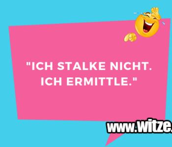 """""""Ich stalke nicht…"""