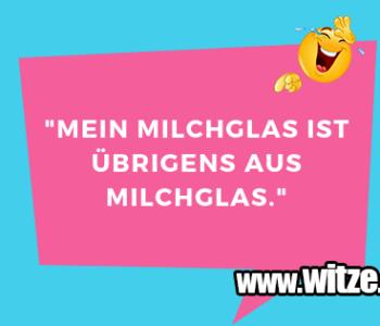 """""""Mein Milchglas ist…"""