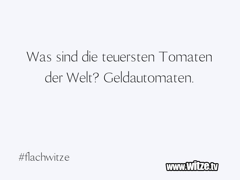 Clown Witze!... Was sind die teuersten Tomaten der Welt? Geldautom…