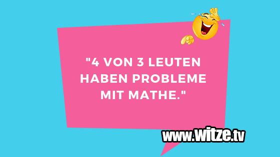 """Erfindergeist oder doch nur Scharbernack...""""4 von 3 Leuten haben Probleme mit Mathe.""""…"""