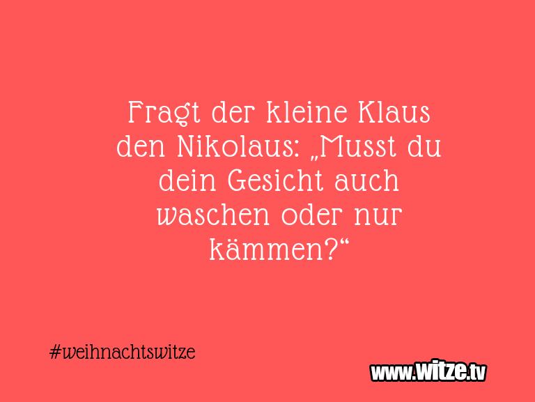 """Erfindergeist oder doch nur Scharbernack...Fragt der kleine Klaus den Nikolaus: """"Musst du dei…"""