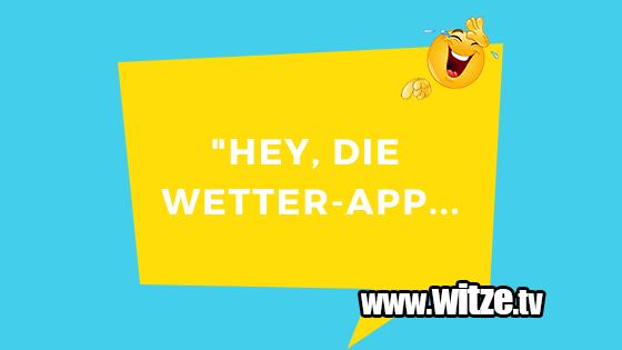 Hey Die Wetter App Lustige Witze Coole Spruche Witze Tv