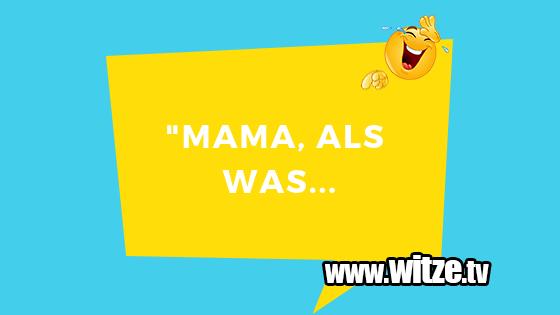 Mama Als Was Lustige Witze Coole Spruche Witze Tv