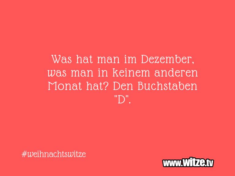 Lustige Anspielung… Was hat man im Dezember, was man in keinem anderen…