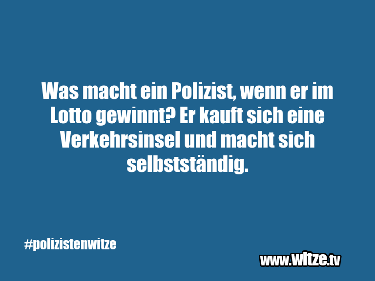 KrönungderWitze… WasmachteinPolizist,…