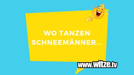 Wo Tanzen Schneemanner Lustige Witze Coole Spruche Witze Tv