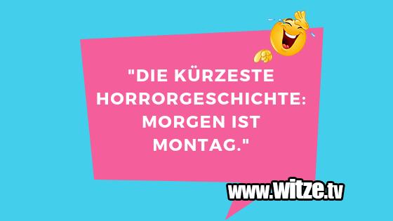 """Ein Wortwitz über… """"Die kürzeste Horrorgeschichte: Morgen ist Montag.…"""