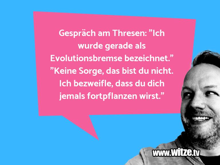 """Witzüber… GesprächamThresen:""""Ic…"""