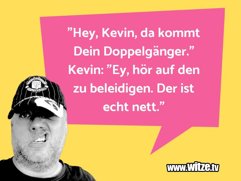 "HammerGag… ""Hey,Kevin,dakommtDe…"