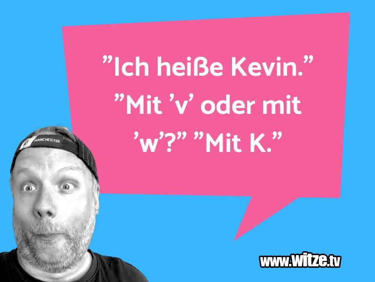 """KrönungderWitze… """"IchheißeKevin.""""""""Mit…"""