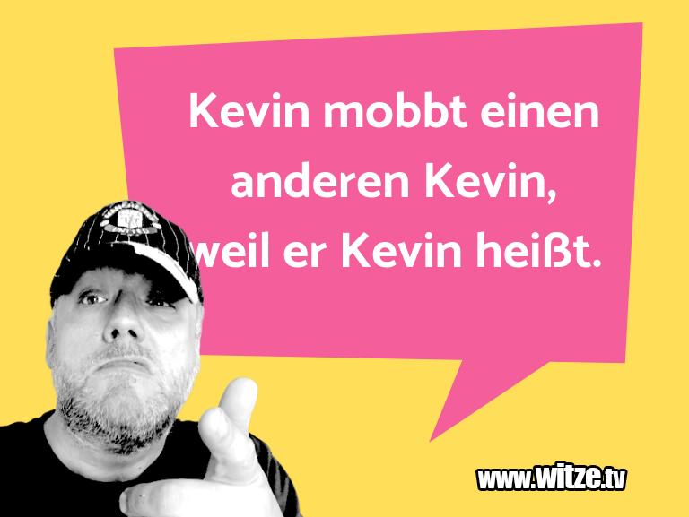Kevin Mobbt Einen Lustige Witze Und Sprüche