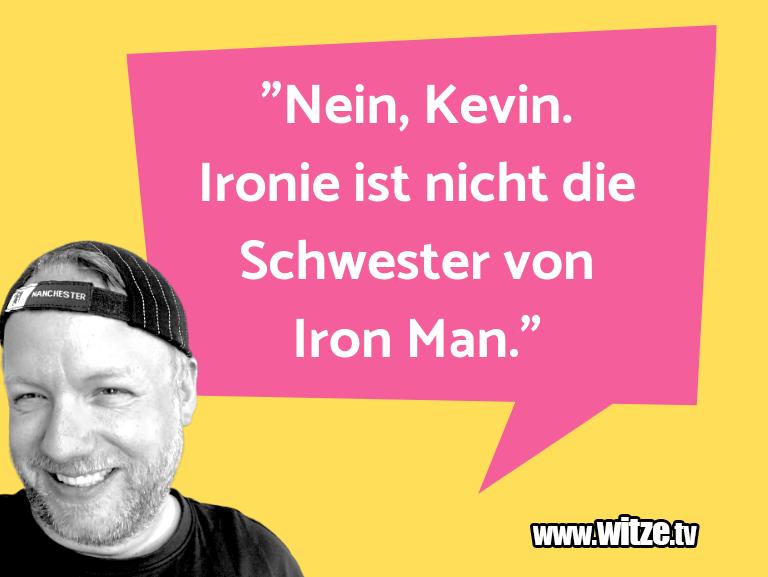 """MuttisWitze… """"Nein,Kevin.Ironieist…"""