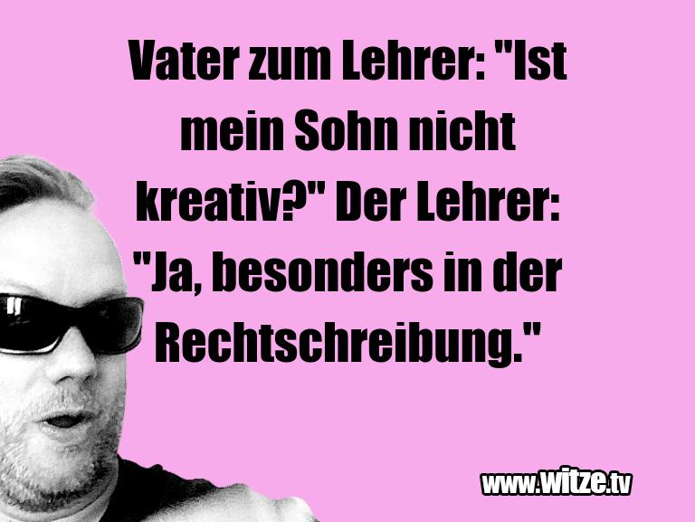 """HammerGag… VaterzumLehrer:""""Istm…"""