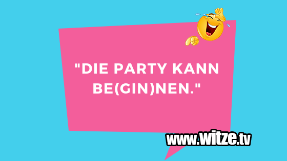 Die Party kann • Lustige Witze • Coole Sprüche • Witze.tv