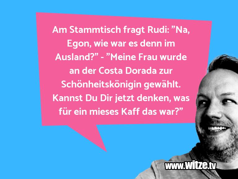 """Lustige Anspielung… Am Stammtisch fragt Rudi: """"Na, Egon, wie war es de…"""