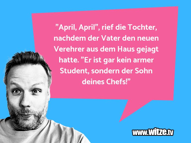 """Mehr Schabernack über...""""April, April"""", rief die Tochter, nachdem der Vate…"""
