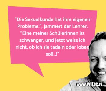 """""""Die Sexualkunde hat…"""