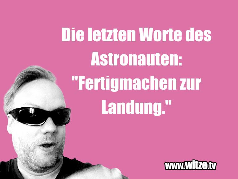 """Das ist Humor… Die letzten Worte des Astronauten: """"Fertigmachen z…"""