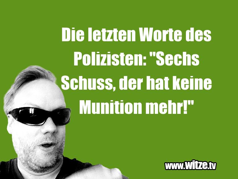 """Ein Wortwitz über… Die letzten Worte des Polizisten: """"Sechs Schuss, d…"""