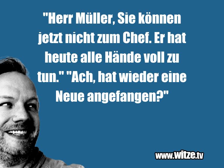 """Muttis Witze… """"Herr Müller, Sie können jetzt nicht zum Chef. Er …"""