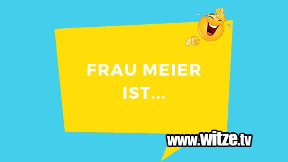 Frau Meier Ist Lustige Witze Coole Spruche Witze Tv