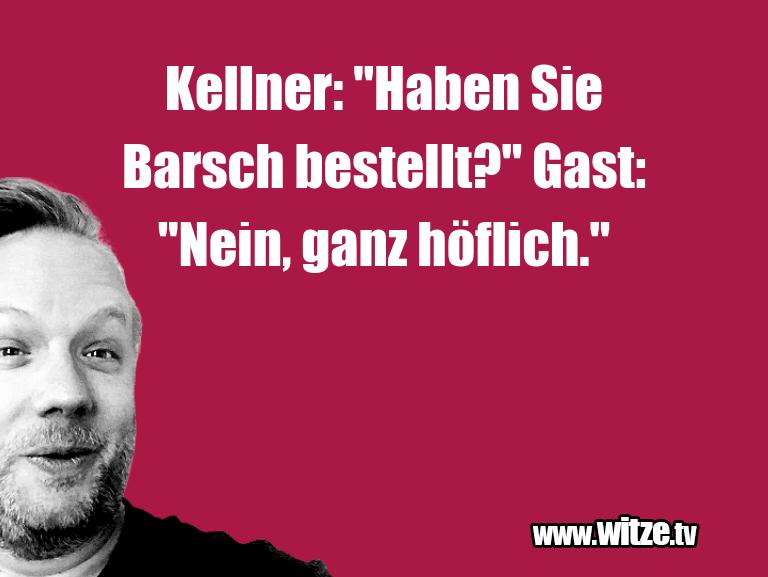 """Lustige Anspielung… Kellner: """"Haben Sie Barsch bestellt?"""" Gast: """"Nein,…"""