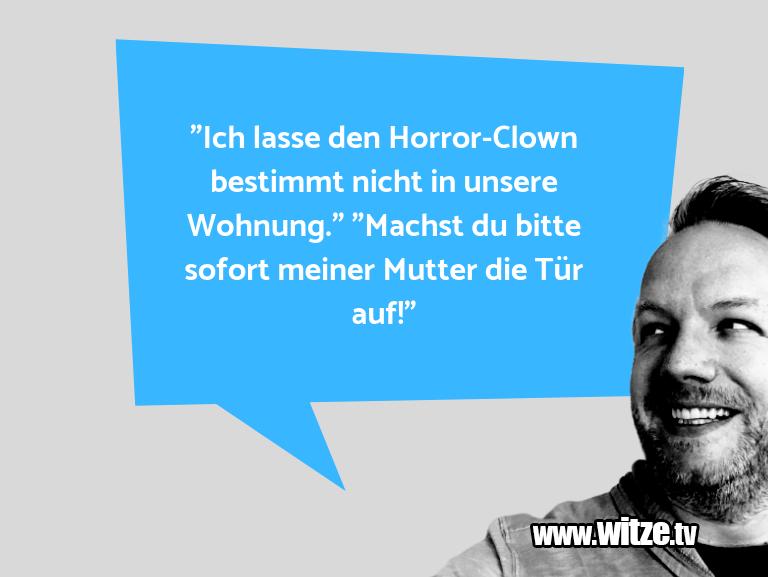 """Geistesblitzzu…""""IchlassedenHorror Clownbestimmtnichtinunse…"""