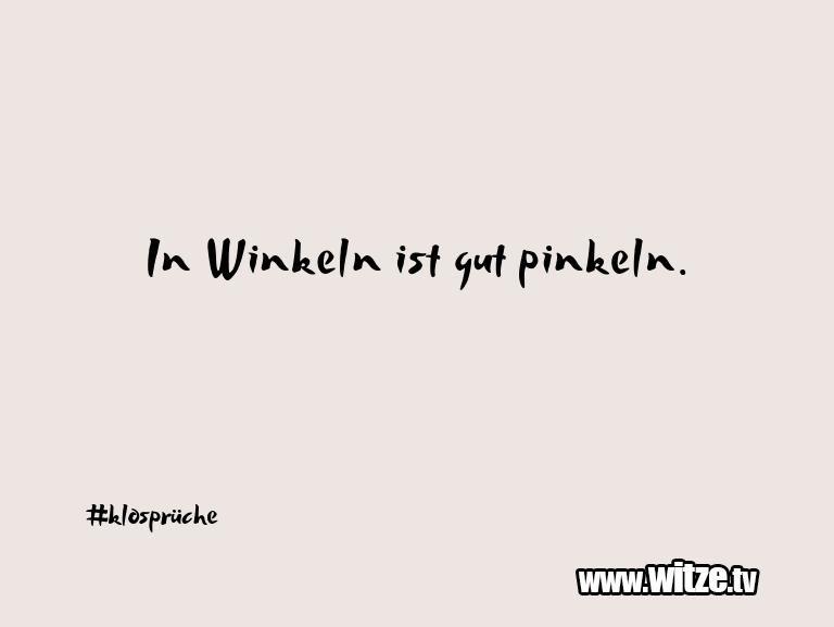 Muttis Witze… In Winkeln ist gut pinkeln.…