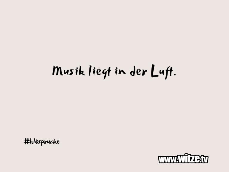 Witz über… Musik liegt in der Luft.…