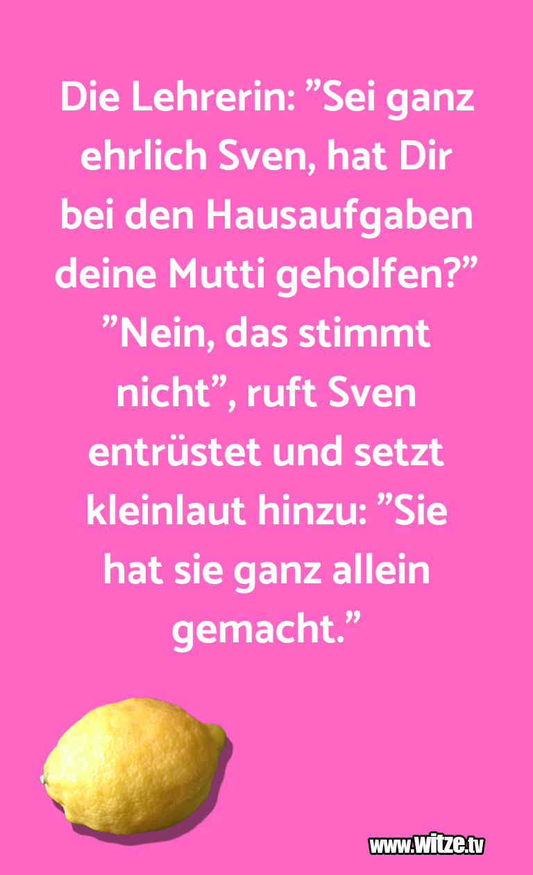 """Geistesblitzzu… DieLehrerin:""""Seiganz…"""