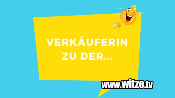 Verkauferin Zu Der Lustige Witze Coole Spruche Witze Tv